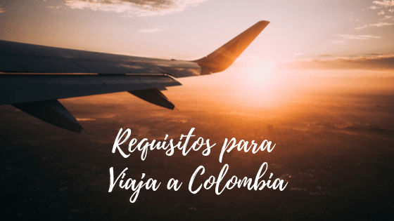 Requirements to enter Colombia
