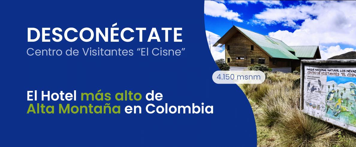 Centro de Visitantes El Cisne - Parque Nacional Natural de los Nevados - Colombia - Viajes