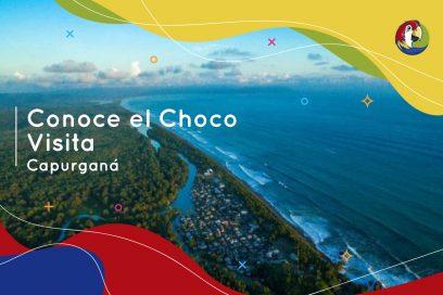 Conoce el Choco: Visita Capurganá
